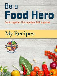 Be A Food Hero Cookbook
