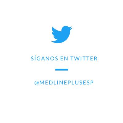 @MedlinePlusEsp en Twitter