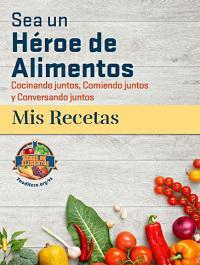 Libro de Recetas: Sea un Héroe de Alimentos