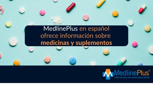 Varias píldoras y capsulas junto al logo de MedlinePlus.