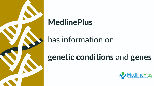 DNA double helix and MedlinePlus logo.