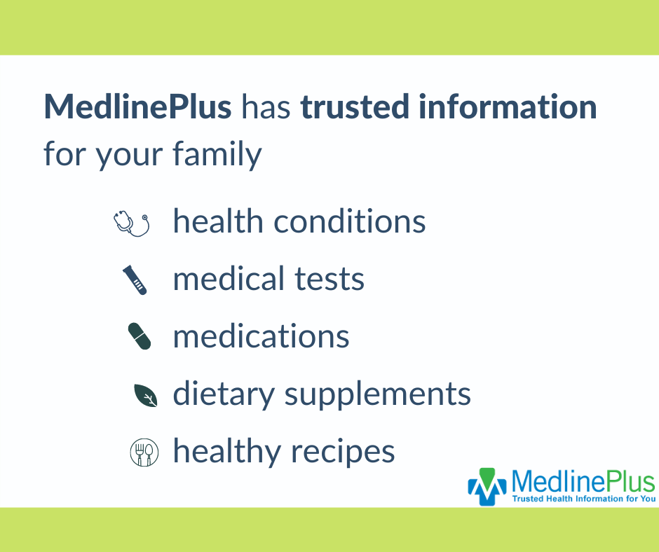 MedlinePlus has trusted information for your family