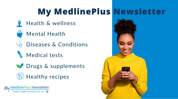Person smiling looking at their cell phone. My MedlinePlus Newsletter logo.